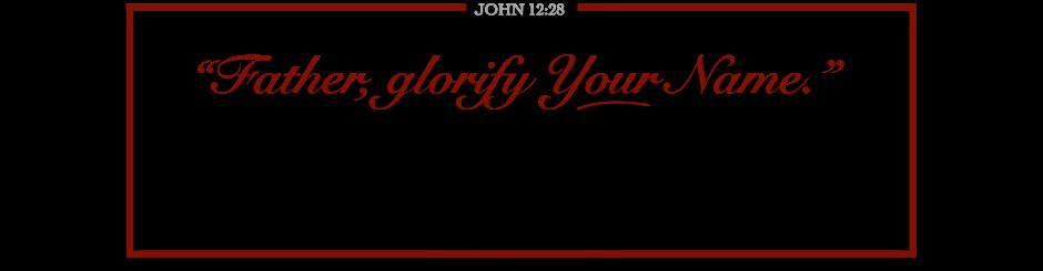 FATHER GLORIFY YOUR NAME - MASTER